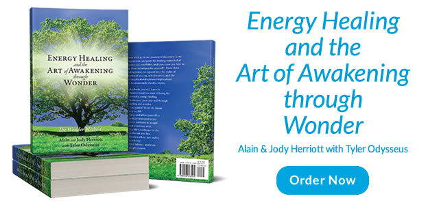 Order the Book - Energy Healing and the Art of Awakening through Wonder by Alain and Jody Herriott with Tyler Odysseus